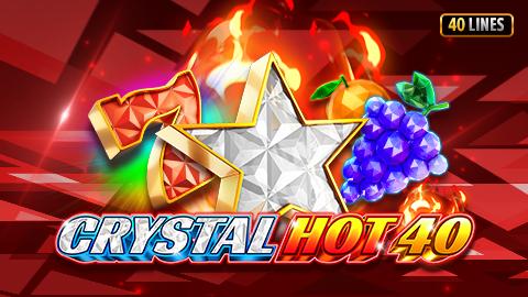 CRYSTAL HOT 40