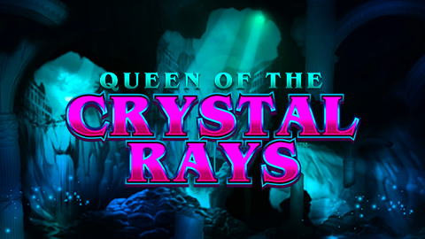 QUEEN OF CRYSTAL RAYS